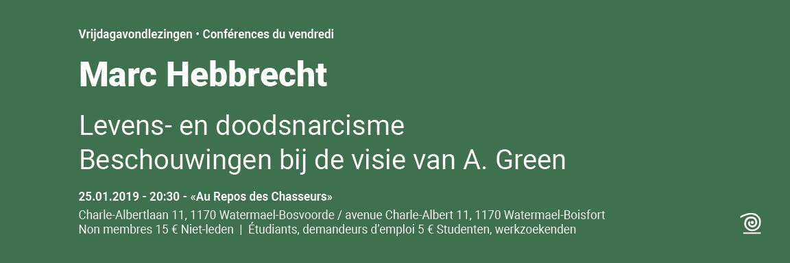 2018-2019: Marc Hebbrecht, Levens- en doods-narcisme. Beschouwingen bij de visie van André Green