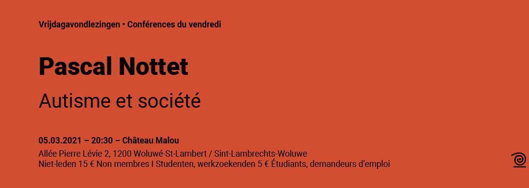 05.03.2021: Pascal Nottet, Autisme et société: entendement technique ou raison transitionnelle?
