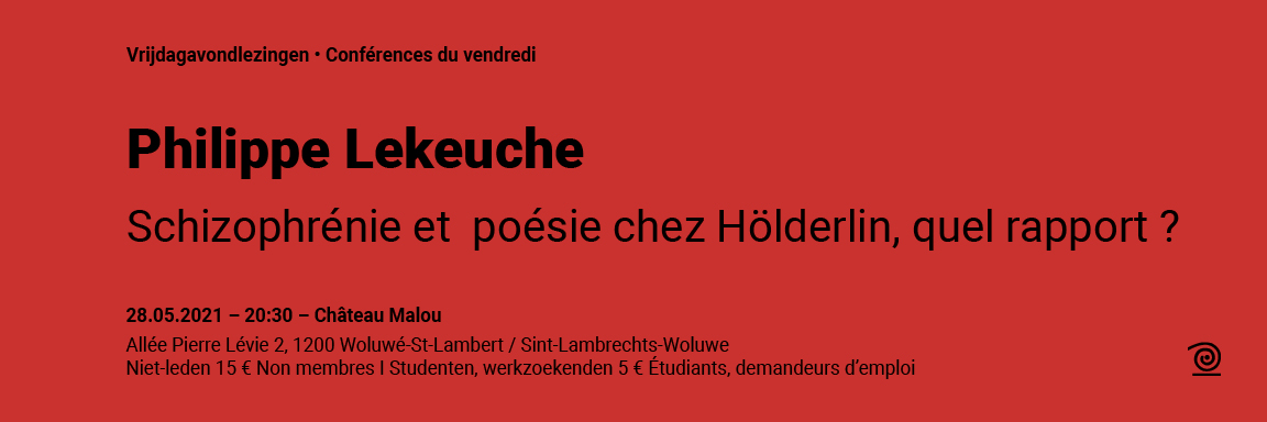 28.05.2021: Philippe Lekeuche, Schizophrénie et poésie chez Hölderlin, quel rapport?
