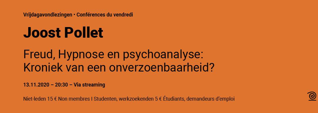 13.11.2020: Joost Pollet, Freud, hypnose en psychoanalyse: Kroniek van een onverzoenbaarheid? Per streaming