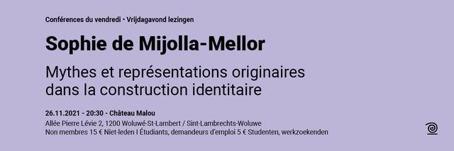 26.11.2021: Sophie de Mijolla-Mellor, Mythes et représentations originaires dans la construction identitaire