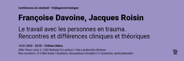 14.01.2022: Françoise Davoine, Jacques Roisin, Le travail avec les personnes en trauma. Rencontres et différences cliniques et théoriques