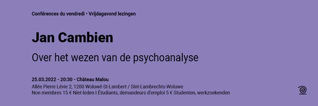 25.03.2022: Jan Cambien, Over het wezen van de psychoanalyse