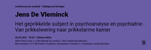 20.05.2020: Jens De Vleminck, Het geprikkelde subject in psychoanalyse en psychiatrie – Van prikkelwering naar prikkelarme kamer